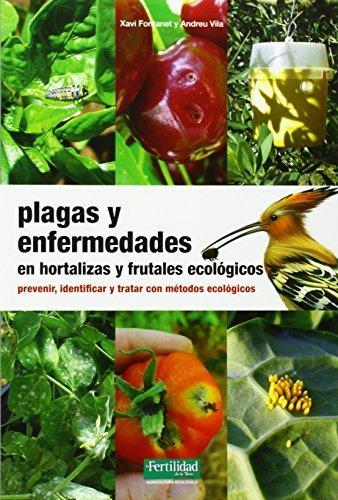 Plagas y enfermedades en hortalizas y frutales ecológicos ...