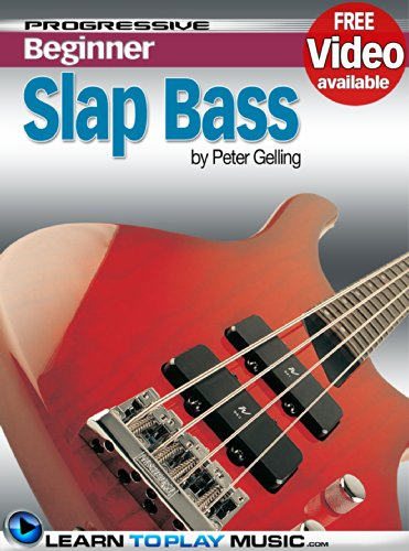 Slap Bass Guitar Lessons for Beginners: Teach Yourself How to Play Bass Guitar (Free Video Available) (Progressive Beginner) (Best Bass Riffs To Learn)