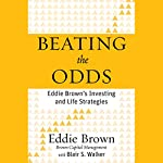 Beating the Odds: Eddie Brown's Investing and Life Strategies | Eddie Brown,Blair S. Walker