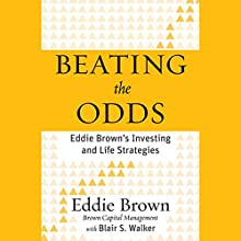 Beating the Odds: Eddie Brown's Investing and Life Strategies Audiobook by Eddie Brown, Blair S. Walker Narrated by Mirron Willis
