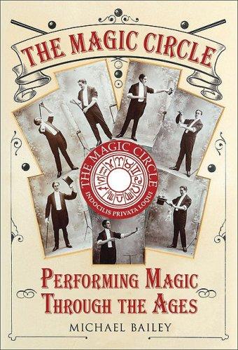 The Magic Circle: Performing Magic Through the Ages
