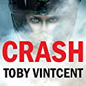 Crash Audiobook by Toby Vintcent Narrated by Emma Fenney
