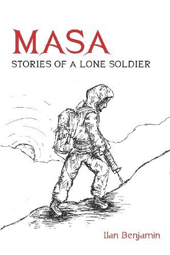 Masa: Stories of a Lone Soldier by Benjamin, Ilan (December 6, 2012) Paperback