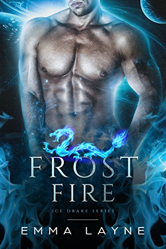 Frost Fire: A Pre-Apocalyptic Dragon Romance (Ice Drake Series Book 2)