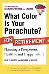What Color Is Your Parachute? for Retirement, Second Edition: Planning a Prosperous, Healthy, and Happy Future (What Color Is Your Parachute? for Retirement: Planning Now for the) Kindle Edition