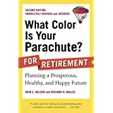 What Color Is Your Parachute? for Retirement, Second Edition: Planning a Prosperous, Healthy, and Happy Future (What Color Is