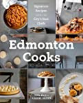 Edmonton Cooks: Signature Recipes fro...