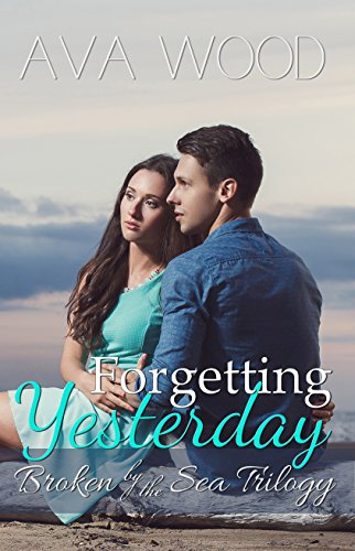 Forgetting Yesterday Broken By The Sea Book 1 Kindle Edition By