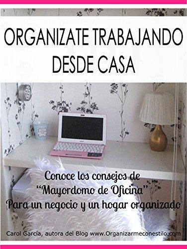 """ORGANÍZATE TRABAJANDO DESDE CASA: Recursos para ordenar de """"Mayordomo de Oficina"""" que nadie"""