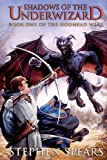 Shadows of the Underwizard, Stephen Spears, 1460988981