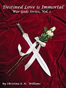 Destined Love Is Immortal (War Gods Series Book 2)