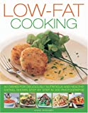 Low Fat Cooking, Anne Sheasby, 1844766926