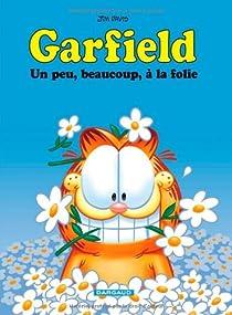 Garfield, Tome 47 : Un peu, beaucoup,à la folie par Davis