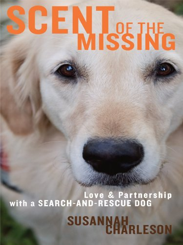 Scent of the Missing: Love and Partnership with a Search-and-Rescue Dog (Thorndike Press Large Print Nonfiction Series) pdf