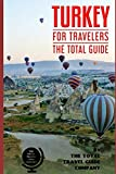 TURKEY FOR TRAVELERS. The total guide: The comprehensive traveling guide for all your traveling needs.