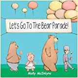 Let's Go to the Bear Parade!: A book of bears, adjectives and fun for children ages 1 to 4.