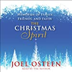 The Christmas Spirit: Memories of Family, Friends, and Faith | Joel Osteen