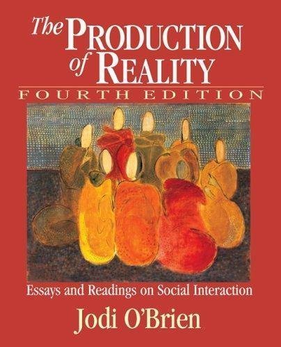 the production of reality essay and reading on social interaction Welcome to the companion sitethis site is intended to enhance your use of the production of reality essays and readings on social interaction sixth edition.