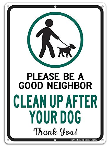 Clean Up After Your Dog Sign, Please Be a Good Neighbor, Clean Up After Your Pets, Be a Good Neighbor Sign, 14x10 Rust Free .40