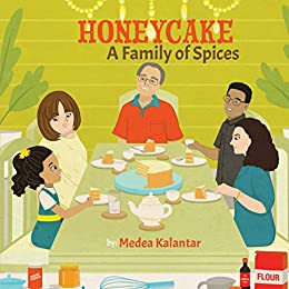 Honeycake: A Family Of Spices by [Kalantar, Medea]