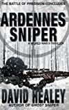 Ardennes Sniper: A World War II Thriller