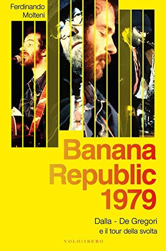 Banana Republic 1979: Dalla, De Gregori e il tour della svolta (Italian Edition) ()