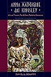 img - for Anna Madgigine Jai Kingsley: African Princess, Florida Slave, Plantation Slaveowner book / textbook / text book