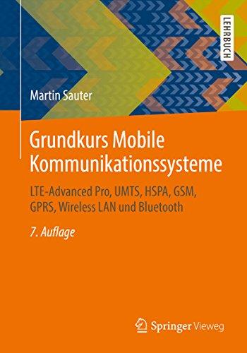Grundkurs Mobile Kommunikationssysteme: LTE-Advanced Pro, UMTS, HSPA, GSM, GPRS, Wireless LAN und Bluetooth (German Edition) ()