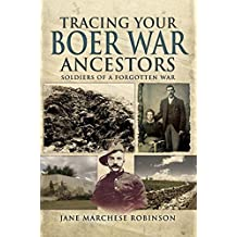 Tracing Your Boer War Ancestors: Soldiers of a Forgotten War (Tracing your Ancestors)