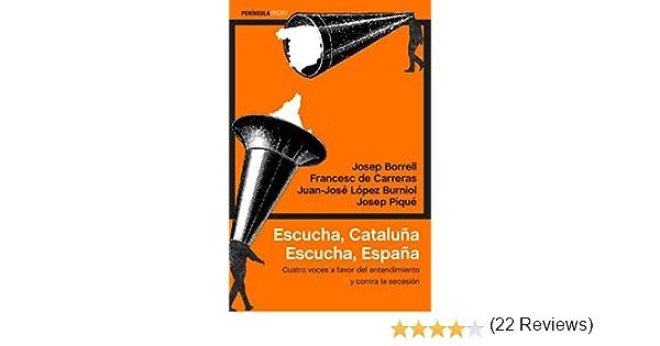 Escucha, Cataluña. Escucha, España: Cuatro voces a favor del ...