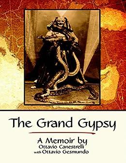 The Grand Gypsy: A Memoir by [Gesmundo, Ottavio, Canestrelli, Ottavio]
