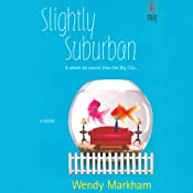 Slightly Suburban | Wendy Markham