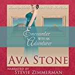 Encounter with an Adventurer: Scandalous Encounters, Book 2 | Ava Stone