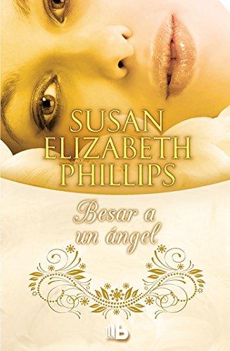 Besar a un angel (Spanish Edition) [Susan Elizabeth Phillips] (Tapa Blanda)