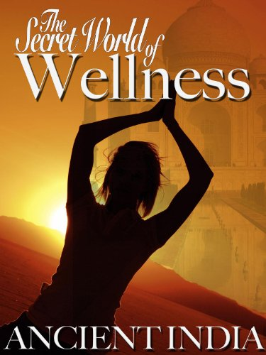 Secret World of Wellness Ancient India