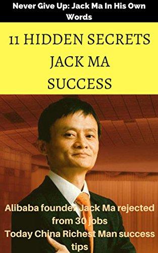 11 Hidden Secrets Jack Ma Success 20 4 Billion Man Story Kindle