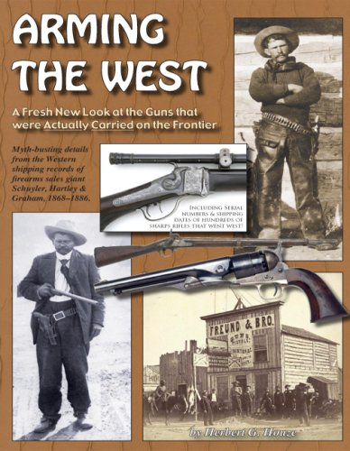 Download Arming the West; A Fresh New Look at the Guns that were Actually Carried on the Frontier pdf