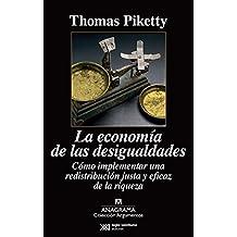 La economía de las desigualdades: Cómo implementar una redistribución justa y eficaz de la riqueza
