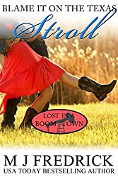Blame It on the Texas Stroll (Lost in a Boom Town Book 6)