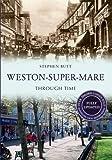 Weston-Super-Mare Through Time Revised Edition