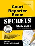 Court Reporter Exam Secrets Study Guide: Court Reporter Test Review for the Registered Professional Reporter (RPR), Registered Merit Reporter (RMR), and Registered Diplomate Reporter (RDR) Exams