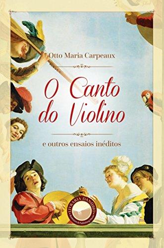 O Canto do Violino: E outros ensaios inéditos