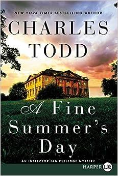 Book By Charles Todd A Fine Summer's Day LP: An Inspector Ian Rutledge Mystery (Inspector Ian Rutledge Mysteries) (Lrg)