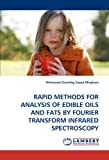 Rapid Methods for Analysis of Edible Oils and Fats by Fourier Transform Infrared Spectroscopy, Mohamed Elwathig Saeed Mirghani, 3838339428