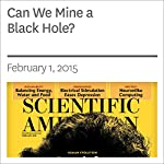 Can We Mine a Black Hole?   Adam Brown