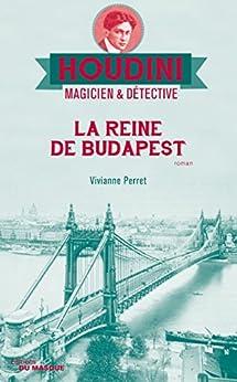 La reine de Budapest (Houdini) (French Edition) by [Perret, Vivianne]