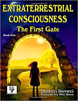 Book Extraterrestrial Consciousness The First Gate: Volume 1 (Cosmic Consciousness)