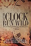 img - for Let the Clock Run Wild: Wit and Wisdom from Boomers and Bobbysoxers book / textbook / text book