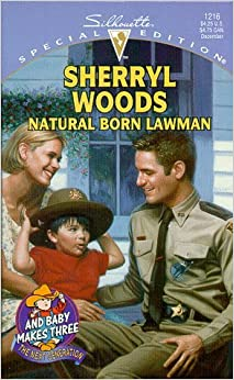 Natural Born Lawman (And Baby Makes Three: The Next Generation) (Silhouette Special Edition #1216) by Sherryl Woods (1998-11-01)