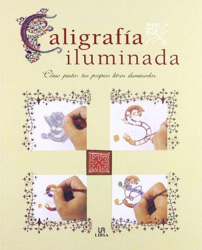 Descargar Libro Caligrafía Iluminada: Cómo Pintar Tus Propias Letras Iluminadas Stefan Oliver